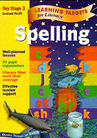 Learning Targets for Literacy - Spelling Key Stage 2 Scotland P4-P7 by John Jackman