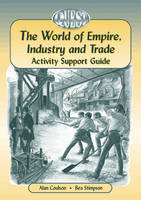 The World of Empire,Industry and Trade by Alan A. Coulson, etc., Bea Stimpson