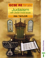 Judaism with Jewish Moral Issues by Ina Taylor, Anne Jordan