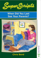 When Did You Last See Your Parents? by Christopher Bond