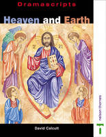 Heaven and Earth by David Calcutt
