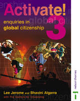Activate! Students' Book 3: Enquiries into Global Citizenship by Institute for Citizenship, Bhavini Algarra