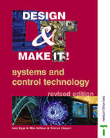 Design and Make It! Systems and Control Technology by Andrew Biggs, Mike Hoffman, Tristram Shepard