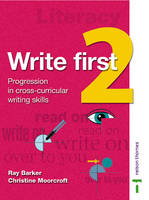 Write First Student Book 2 Progression in Cross-curricular Writing Skills by Ray Barker, Christine Moorcroft