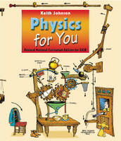 Physics for You - National Curriculum Edition for GCSE by Lawrie Ryan, B.A. Johnson