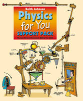 Physics for You - Support Pack by Keith Johnson