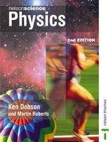 Nelson Science Physics by K. Dobson, Martin Roberts