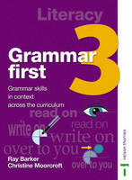 Grammar First Student Book 3 by Ray Barker, Christine Moorcroft