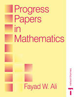 Progress Papers in Mathematics by Fayad W. Ali