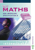 Key Maths GCSE AQA AQA Modular Specification B Intermediate II Module 5 by David Baker, Paul Hogan, Chris Humble, Barbara Job