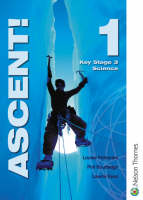 Ascent! 1 Key Stage 3 Science by Lawrie Ryan, Louise Petheram, Philip Routledge