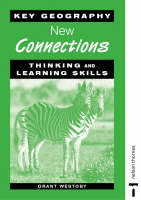 Key Geography New Connections - Thinking and Learning Skills by Grant Westoby