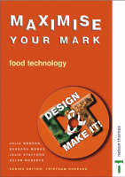 Design and Make It! - Maximise Your Mark! Teacher File and CD-ROM Food Technology by Helen Roberts, Julie Booker, Julie Stafford, Barbara Monks