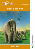 New Spirals - Non-fiction Back to the Wild by Keith West