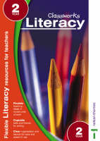 Classworks - Literacy Year 2 by Sarah Moult, Julie Orrell, Louise Gilbert, Paula Ross