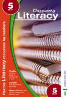 Classworks - Literacy Year 5 by Eileen Jones, Paula Ross, Carolyn Bray, Gill Matthews