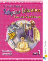 Primary Steps in Religious Education for the Caribbean Book 1 by Michael Keene, Dennis McKoy