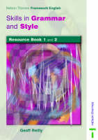 Nelson Thornes Framework English Resource Books 1&2 Skills in Grammar and Style by Geoff Reilly