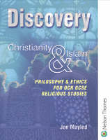 Discovery: Philosophy & Ethics for OCR GCSE Religious Studies - Christianity & Islam by Jon Mayled