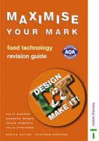 Design and Make It! - Maximise Your Mark Revision Guide Food Technology by Helen Roberts, Barbara Monks, Julie Booker, Julie Stafford