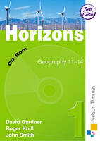 Horizons Electronic Resources CD-ROM 1 Geography 11-14 by David Gardner, John Smith, Roger Knill