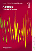 Nelson Thornes Framework English Access Teacher's Guide 1 by Wendy Wren