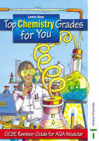 Top Chemistry Grades for You GCSE Revision Guide by Lawrie Ryan