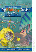 Top Biology Grades for You GCSE Revison Guide by Gareth Williams