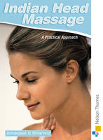 Indian Head Massage A Practical Approach by Amarjeet S. Bhamra