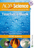 AQA Science: GCSE Science Teacher's Book by Geoff Carr, Sam Holyman, Ruth Miller, Darren Forbes