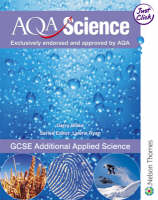 AQA Science: GCSE Additional Applied Science Student Book by Gerry Blake, Jo Locke