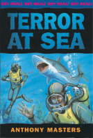 Terror at Sea by Anthony Masters, Ian Heard, Get real