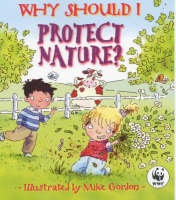 Why Should I Protect Nature? by Jen Green