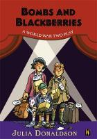 Bombs and Blackberries - A World War Two Play by David Wood, Julia Donaldson