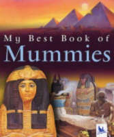 My Best Book of Mummies by Philip Steele