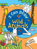 I Can Draw: Wild Animals by Simon Abbott