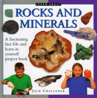 Rocks and Minerals by Jack Challoner