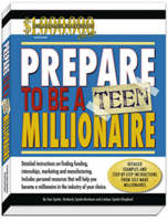 Prepare to be a Teen Millionaire by Tom Spinks, Kimberly Spinks-Burleson
