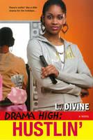 Drama High Hustlin' by L. Divine