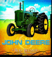 John Deere by Rod Beemer, Tracy Maurer
