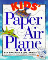 Kid's Paper Airplane Book by Ken Blackburn