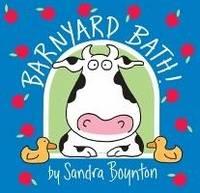 Barnyard Bath! by Sandra Boynton