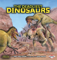 The Deadliest Dinosaurs by Don Lessem