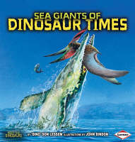 Sea Giants of Dinosaur Times by Don Lessem