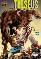 Graphic Universe: Theseus Battling the Minotaur by Jeff Limke, John McCrea