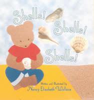 Shells! Shells! Shells! by Nancy Elizabeth Wallance