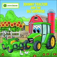 Johnny Tractor and Big Surprise by Judy Katschke