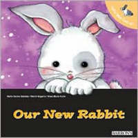 Our New Rabbit by Berta Garcia Sabates, Merce Segarra