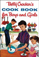 Betty Crocker's Cook Book for Boys and Girls by Betty Crocker