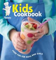 Pillsbury Kids Cookbook Food Fun for Boys and Girls by Pillsbury Editors